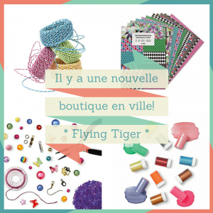 Nouvelle boutique Flying Tiger