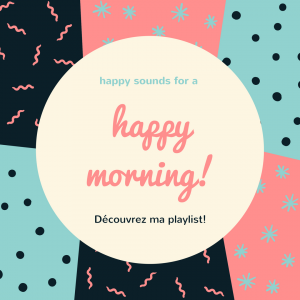 la Playlist Happy Monring !